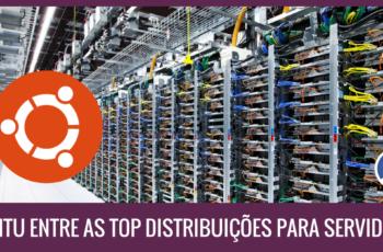 Ubuntu Entre as TOP Distribuições Para Rodar em Servidores